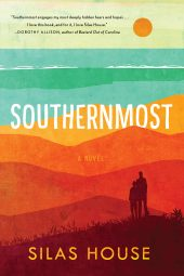 One of our recommended books for 2019 is Southernmost by Silas House