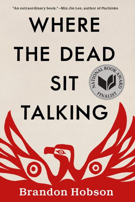 One of our recommended books for 2019 is Where the Dead Sit Talking by Brandon Hobson.