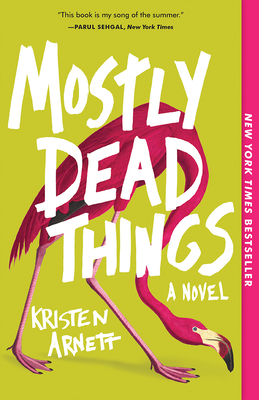 One of our recommended books for 2020 is Mostly Dead Things by Kristen Arnett