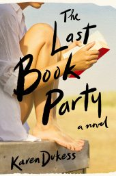 One of our recommended books for 2019 is The Last Book Party by Karen Dukess.