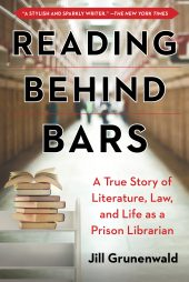 One of our recommended books for 2019 is Reading Behind Bars by Jill Grunenwald.