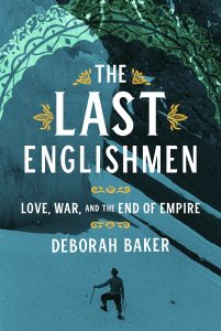 One of our recommended books for 2019 is The Last Englishmen by Deborah Baker