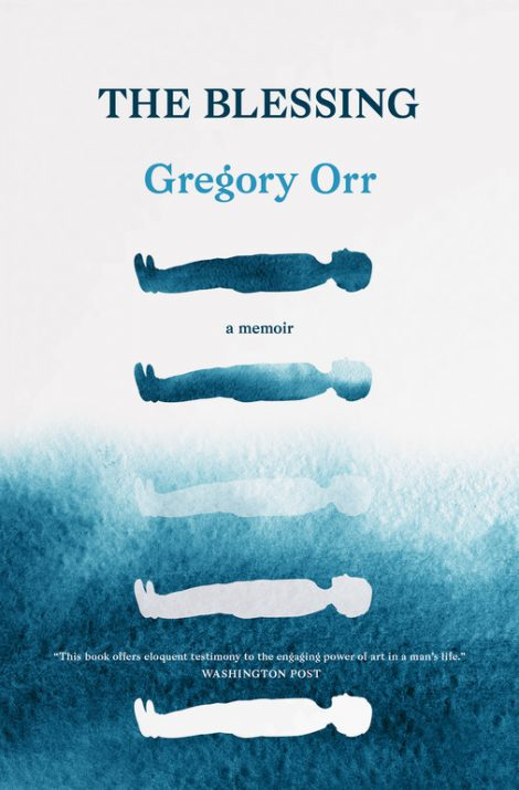 One of our recommended books for 2019 is The Blessing by Gregory Orr
