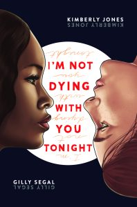 One of our recommended books for 2019 is I'm Not Dying With You Tonight by Kimberley Jones and Gilly Segal