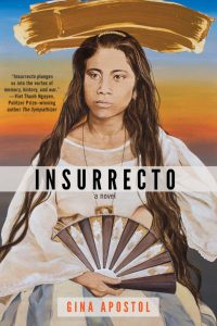 One of our recommended books for 2019 is Insurrecto by Gina Apostol