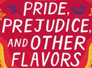 Pride, Prejudice, and Other Flavors updates Jane Austen's classic rom-com