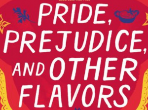 Pride, Prejudice, and Other Flavors updates Jane Austen's classic rom-com