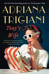 One of our recommended books for 2019 is Tony's Wife by Adriana Trigiani