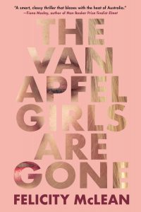 One of our recommended books for 2019 is The Van Apfel Girls Are Gone by Felicity McLean