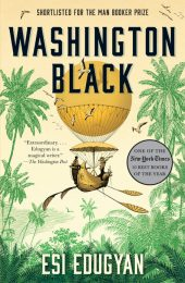 One of our recommended books for 2019 is Washington Black by Esi Edugyan