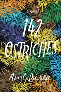 One of our recommended books for 2020 is 142 Ostriches by April Dávila