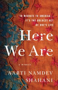 One of our recommended books for 2019 is Here We Are by Aarti Namdev Shahani