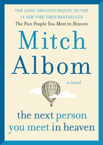 One of our recommended books is The Next Person You Meet in Heaven by Mitch Albom