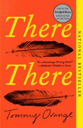 One of our recommended books for 2019 is There There by Tommy Orange