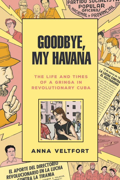 One of our recommended books for 2019 is Goodbye, My Havana by Anna Veltfort