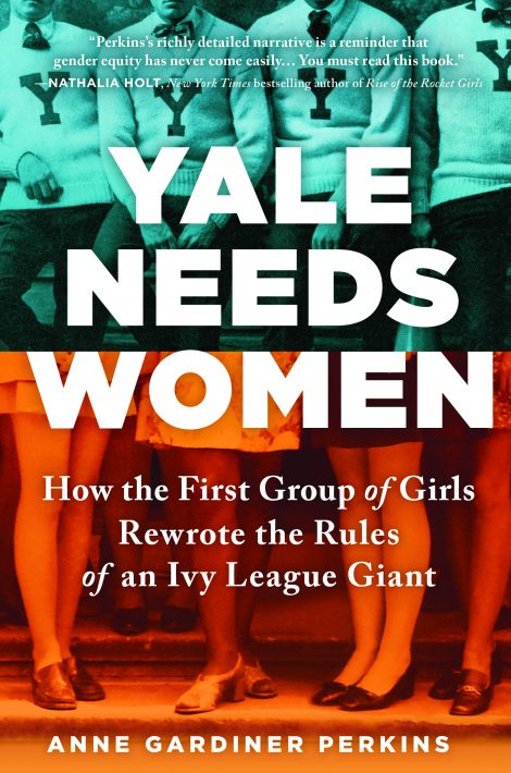 One of our recommended books for 2019 is Yale Needs Women by Anne Gardiner Perkins