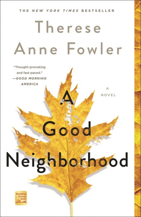 One of our recommended books for 2019 is A Good Neighborhood by Therese Anne Fowler