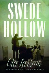 One of our recommended books for 2019 is Swede Hollow by Ola Larsmo