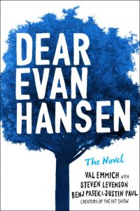 One of our recommended books for 2019 is Dear Evan Hansen by Val Emmich