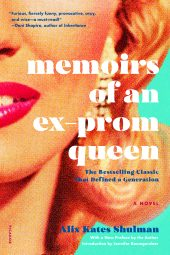 One of our recommended books for 2019 is Memoirs of an Ex Prom Queen by Alix Kates Shulman