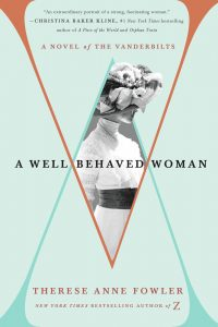 One of our recommended books for 2019 is A Well Behaved Woman by Therese Anne Fowler