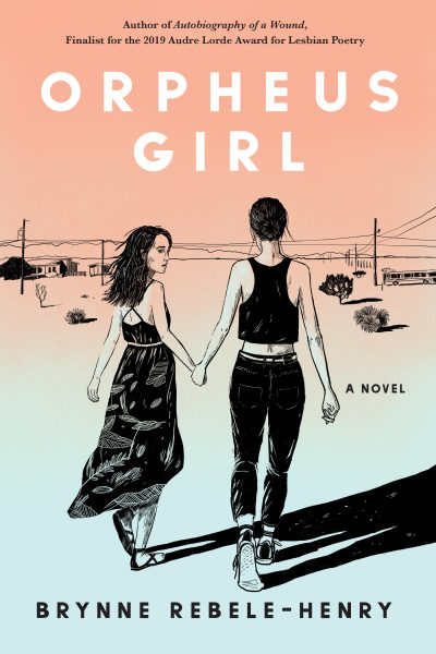 One of our recommended books for 2019 is Orpheus Girl by Brynne Rebele-Henry