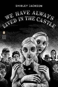 One of our recommended books is We Have Always Lived in the Castle by Shirley Jackson