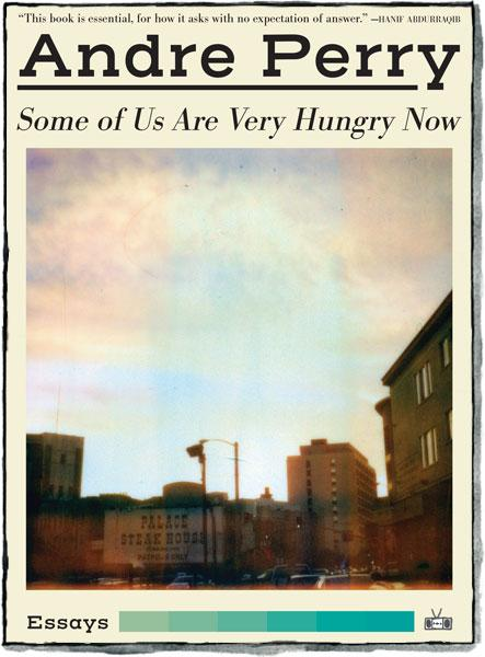 One of our recommended books for 2019 is Some of Us Are Very Hungry Now by Andre Perry