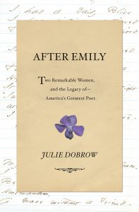 One of our recommended books for 2019 is After Emily by Julie Dobrow