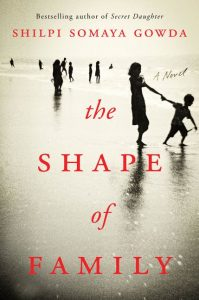 One of our recommended books is The Shape of Family by Shilpi Somaya Gowda