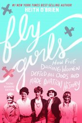 One of our recommended books is Fly Girls Young Edition by Keith O'Brien