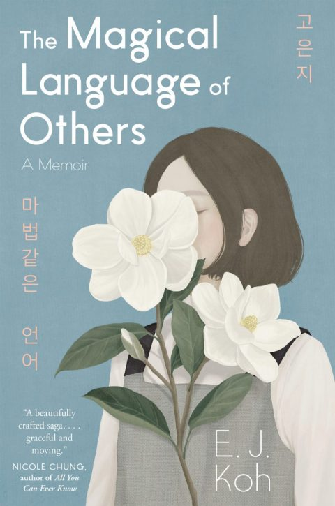 One of our recommended books is The Magical Language of Others by E.J. Koh
