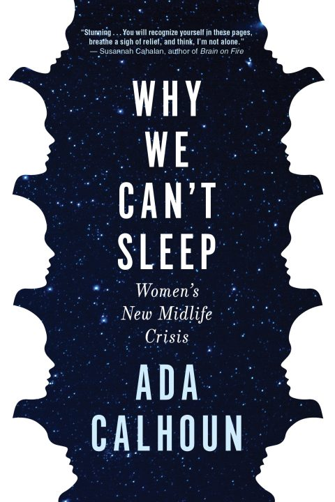 One of our recommended books for 2020 is Why We Can't Sleep by Ada Calhoun