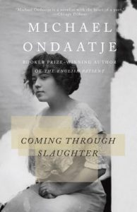 Coming Through Slaughter by Michael Ondaatje is a book club recommendation