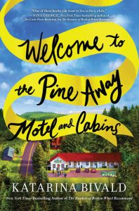 One of our recommended books is Welcome to the Pine Away Motel and Cabins by Katarina Bivald