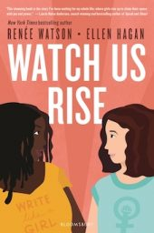 One of our recommended books is Watch Us Rise by Renee Watson and Ellen Hagan
