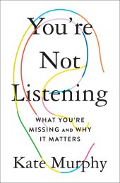 One of our recommended books is You're Not Listening by Kate Murphy