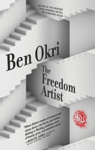 One of our recommended books for 2020 is The Freedom Artist by Ben Okri