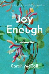 One of our recommended books for 2020 is Joy Enough by Sarah McColl