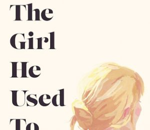 The Girl He Used to Know by Tracey Garvis Graves