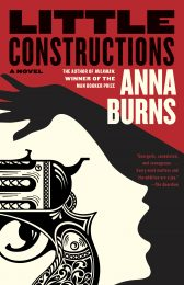One of our recommended books for 2020 is Little Constructions by Anna Burns