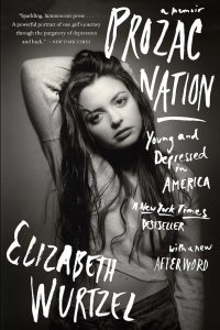 One of our recommended books is Prozac Nation by Elizabeth Wurtzel