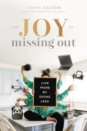 One of our recommended books for 2020 is The Joy of Missing Out by Tonya Dalton