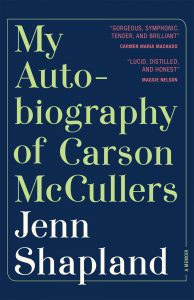 One of our recommended books for 2020 is My Autobiography of Carson McCullers by Jenn Shapland