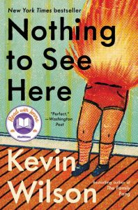 One of our recommended books is Nothing to See Here by Kevin Wilson