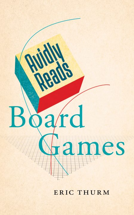 One of our recommended books is Avidly Reads Board Games by Eric Thurm