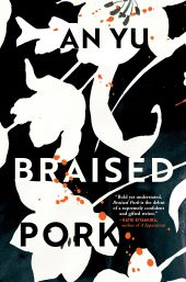 One of our recommended books for 2020 is Braised Pork by An Yu