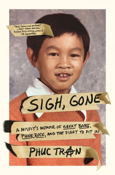 One of our recommended books for 2020 is Sigh, Gone by Phuc Tran