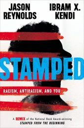 One of our recommended books for 2020 is Stamped by Jason Reynolds and Ibram X. Kendi