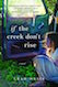 If the Creek Don't Rise is one of our book group favorites for 2019